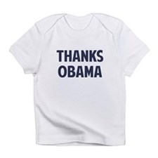 Thanks Barack Obama Infant T-Shirt