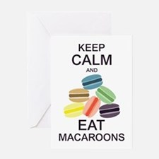 Keep Calm Eat Macaroons Greeting Cards