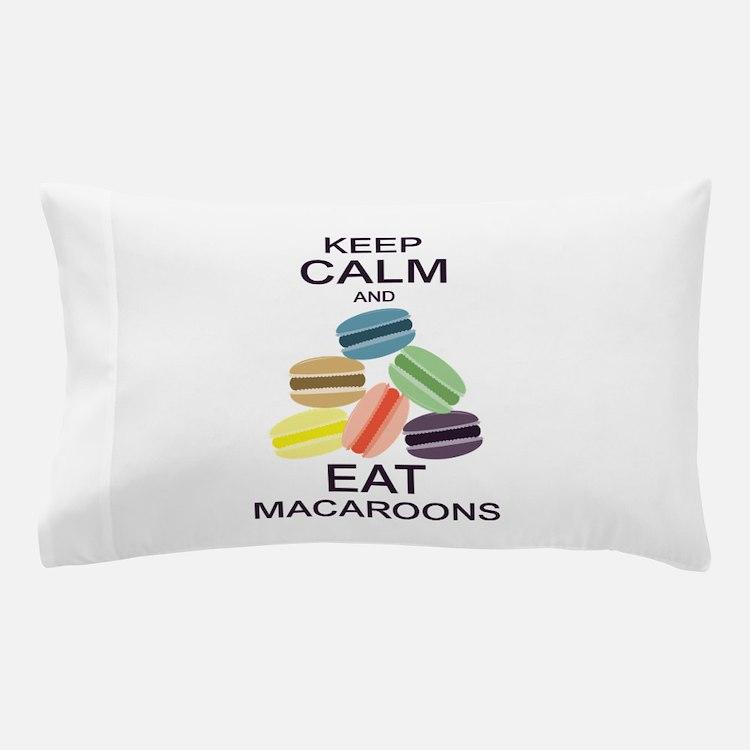 Keep Calm Eat Macaroons Pillow Case
