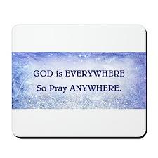 GOD IS EVERYWHERE Mousepad