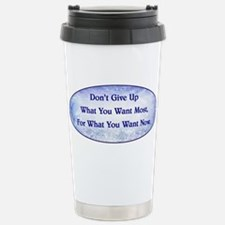 DON'T GIVE UP... Travel Mug