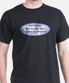 DON'T GIVE UP... T-Shirt