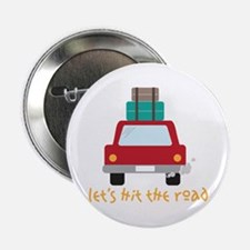 "Lets hit the road 2.25"" Button"