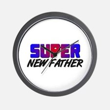 SUPER NEW FATHER Wall Clock