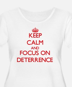 Keep Calm and focus on Deterrence Plus Size T-Shir