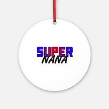 SUPER NANA Ornament (Round)