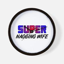 SUPER NAGGING WIFE Wall Clock