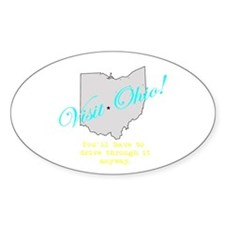 Visit Ohio! You'll Have to Dr Oval Decal