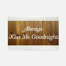 ALWAYS KISS ME Rectangle Magnet