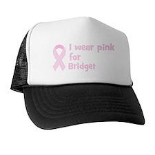 Wear pink for Bridget Trucker Hat