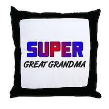 SUPER GREAT GRANDMA Throw Pillow