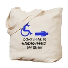 Dont Park in Handicapped Spaces Tote Bag