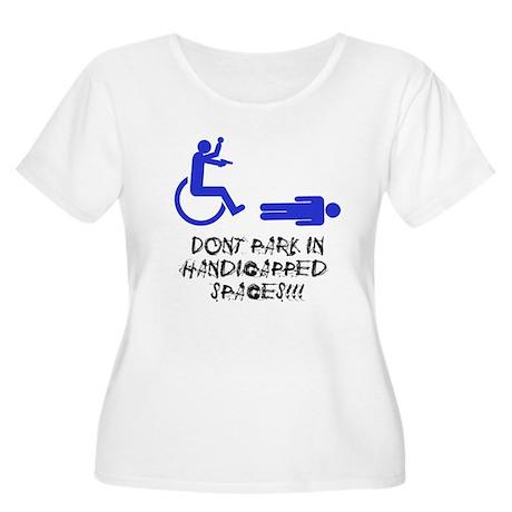 Dont Park in Handicapped Spaces Women's Plus Size