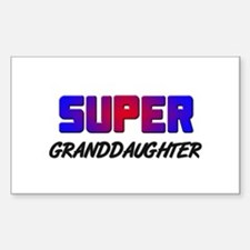 SUPER GRANDDAUGHTER Rectangle Decal