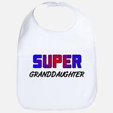 SUPER GRANDDAUGHTER Bib