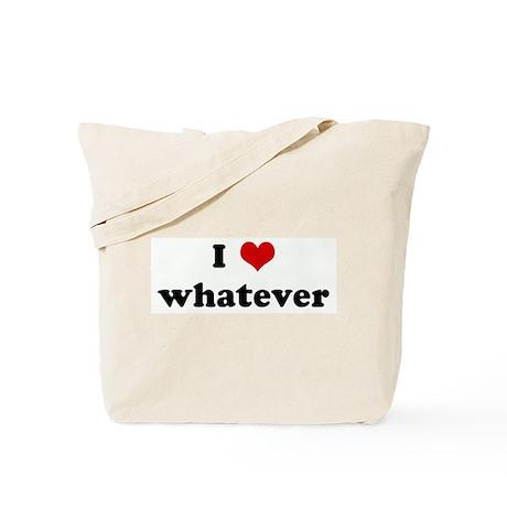 I Love whatever Tote Bag