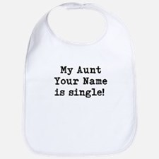 My Aunt Is Single (Custom) Bib