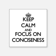 Keep Calm and focus on Conciseness Sticker