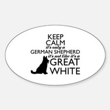 German Shephered NOT a Great White Sticker (Oval)