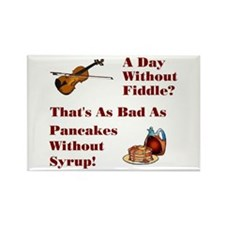 A Day Without Fiddle Rectangle Magnet