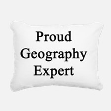 Proud Geography Expert  Rectangular Canvas Pillow