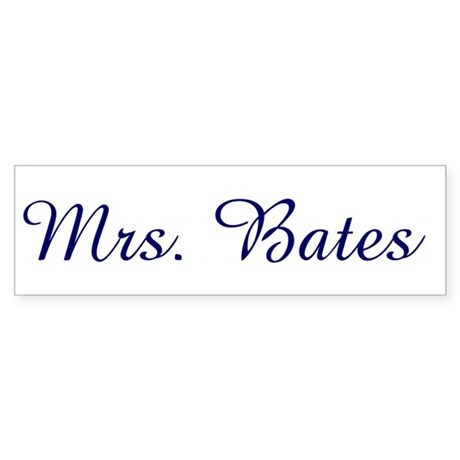 Mrs. Bates Bumper Sticker