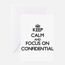 Keep Calm and focus on Confidential Greeting Cards