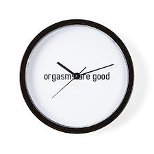 orgasms are good Wall Clock