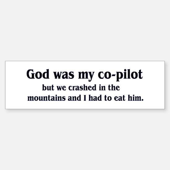 God was my co-pilot Bumper Bumper Bumper Sticker