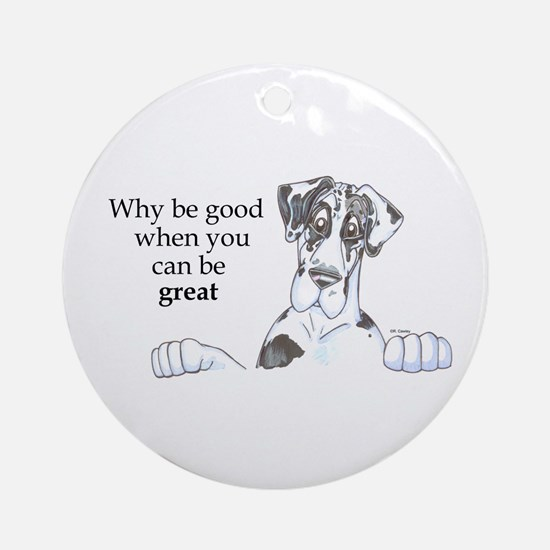 NH Why be good Ornament (Round)