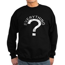Question everything Sweatshirt
