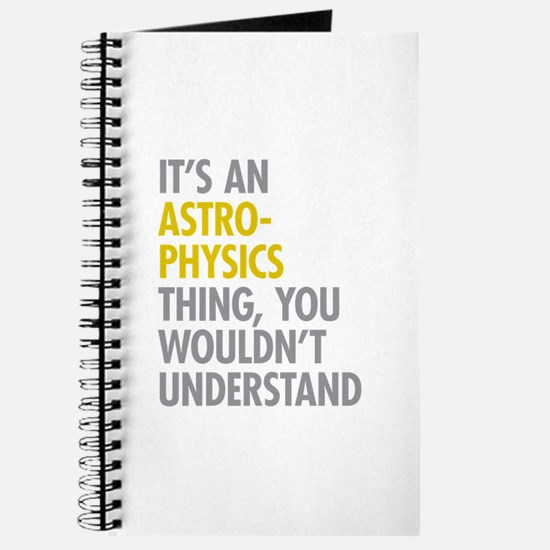 Its An Astrophysics Thing Journal