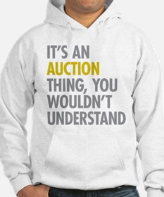 Its An Auction Thing Hoodie