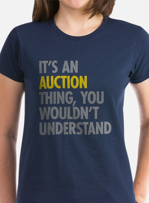 Its An Auction Thing Tee