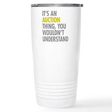 Its An Auction Thing Travel Mug