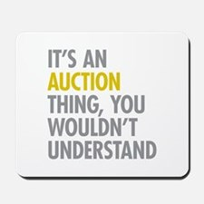 Its An Auction Thing Mousepad