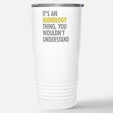 Its An Audiology Thing Travel Mug