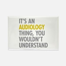 Its An Audiology Thing Rectangle Magnet