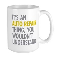 Its An Auto Repair Thing Mug