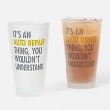 Its An Auto Repair Thing Drinking Glass