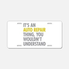 Its An Auto Repair Thing Aluminum License Plate