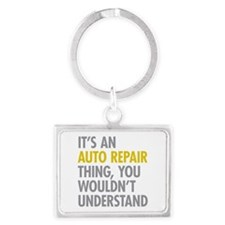 Its An Auto Repair Thing Landscape Keychain