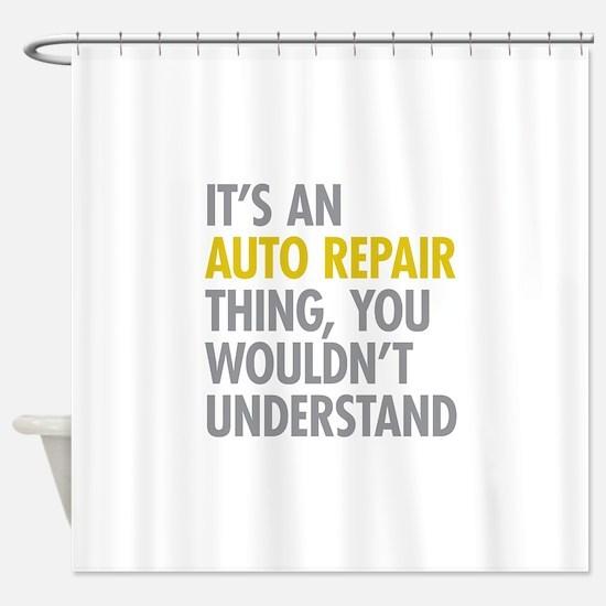 Its An Auto Repair Thing Shower Curtain