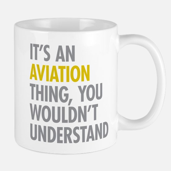 Its An Aviation Thing Mug