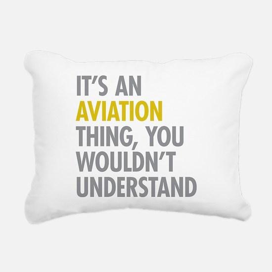 Its An Aviation Thing Rectangular Canvas Pillow