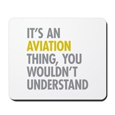 Its An Aviation Thing Mousepad