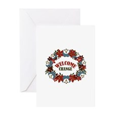 Welcome Change Greeting Cards