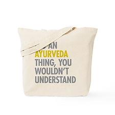 Its An Ayurveda Thing Tote Bag