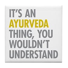 Its An Ayurveda Thing Tile Coaster