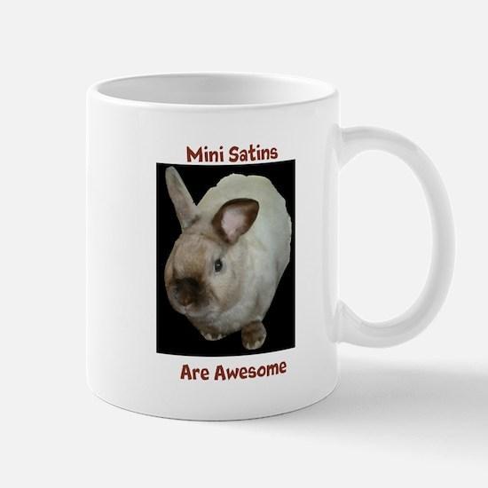 Mini satins are awesome Mugs